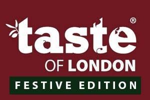 Taste of London Festive Edition