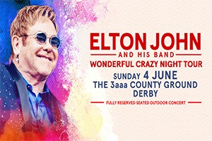 Sir Elton John - Wonderful Crazy Night Tour - 3aaa County Ground Derby - VIP Tickets & Corporate Hospitality Packages